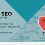 Lokalne SEO – Praktyczne wskazówki nie tylko dla małych firm!